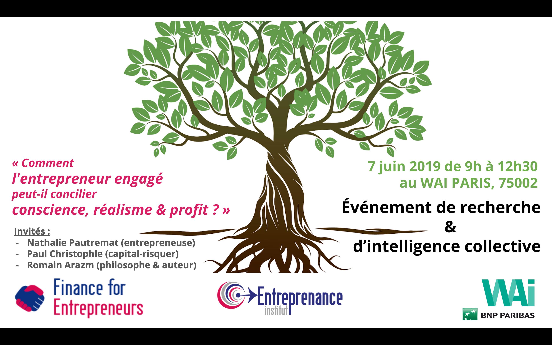 Le 07 juin 2019 – Comment l'entrepreneur engagé peut-il concilier conscience, réalisme et profit ?